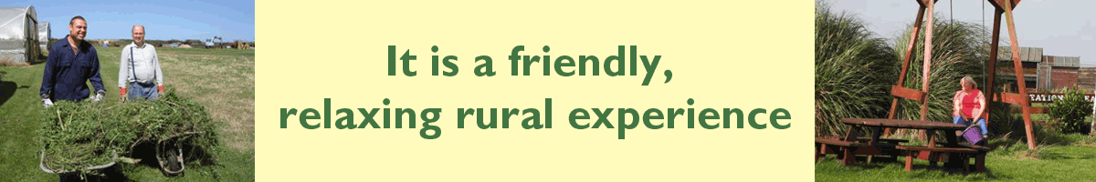 It is a  friendly, relaxing rural experience